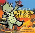 Here Comes Destructosaurus! by Aaron Reynolds (Hardback, 2014)