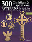 300 Christian and Inspirational Patterns for Scroll Saw Woodworking by Tom Zieg (Paperback, 2009)