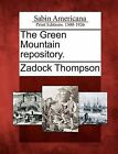 The Green Mountain Repository. by Zadock Thompson (Paperback / softback, 2012)