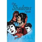Our Shadows Speak by Adam S Gagnon (Paperback / softback, 2011)