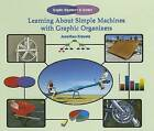 Learning about Simple Machines with Graphic Organizers by Jonathan Kravetz (Hardback, 2006)