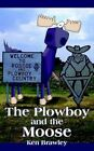 The Plowboy and The Moose by Ken Brawley 9781420891096 Paperback 2006