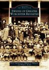 Swedes of Greater Worcester Revisited by Philip C Becker, William O Hultgren, Eric J Salomonsson (Paperback / softback, 2005)