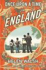Once Upon a Time in England by Helen Walsh (Paperback, 2009)