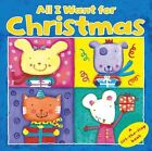 All I Want for Christmas: A Lift the Flap Book by Little Bee Books (Hardback, 2015)