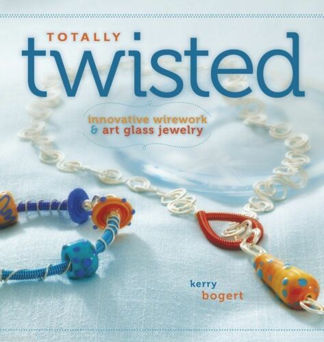 Beading Pattern Book TOTALLY TWISTED ~ Wirework /& Art Glass Bead Jewelry
