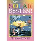 My Solar System! by Dr Rimaletta Ray (Paperback / softback, 2015)