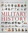 Military History: The Definitive Visual Guide to the Objects of Warfare by DK (Hardback, 2012)