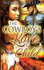 The Cowboy's Love Child by Monica Castle (Paperback / softback, 2015)