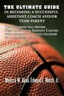 The Ultimate Guide in Becoming a Successful Assistant Coach And/or Team Parent