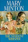 The Strident Whisper by Mary Minton (Hardback, 1996)