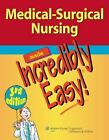 Incredibly Easy! Series®: Medical-Surgical Nursing by Springhouse Publishing Company Staff and Lippincott Williams and Wilkins Staff (2011, Paperback, Revised)