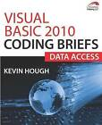 Visual Basic 2010 Coding Briefs: Data Access by Kevin Hough (Paperback / softback, 2011)
