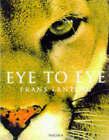 Eye to Eye by Frans Lanting (Hardback, 1997)
