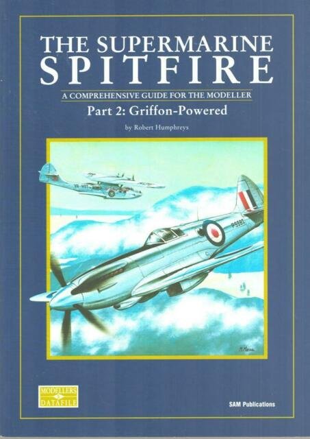 The Supermarine Spitfire Part.2 Griffon Powered Modellers Datafile #5 SAM