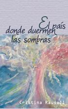 El Pais Donde Duermen Las Sombras by Cristina Rausell (2013, Paperback)