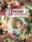 Christmas Remembered: Sweeter That the Rose by Leisure Arts Staff (1994, Hardcover)