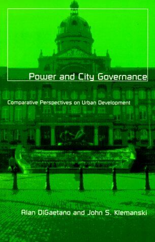 Power and City Governance : Comparative Perspectives on Urban Development