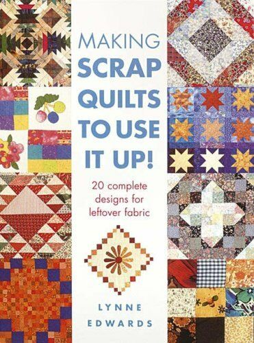 Making Scrap Quilts to Use it up-Lynne Edwards