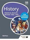 History for Common Entrance: Medieval Realms Britain 1066-1485 by Bob Pace (Paperback, 2014)
