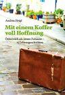 Mit einem Koffer voll Hoffnung von Andrea Heigl (2013, Gebundene Ausgabe)