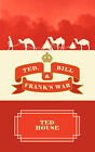 Ted, Bill and Frank's War by Ted House (Paperback / softback, 2009)