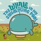 Whale in My Swimming Pool von Joyce Wan (2016, Gebundene Ausgabe)