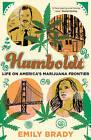 Humboldt: Life on America's Marijuana Frontier by Emily Brady (Paperback, 2014)