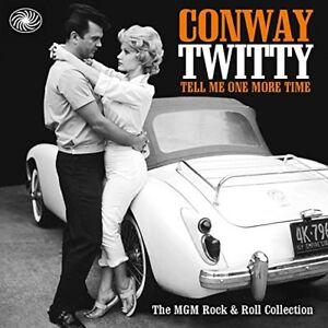Conway-Twitty-Tell-Me-One-More-Time-The-Mgm-Rock-N-Roll-Colle-CD