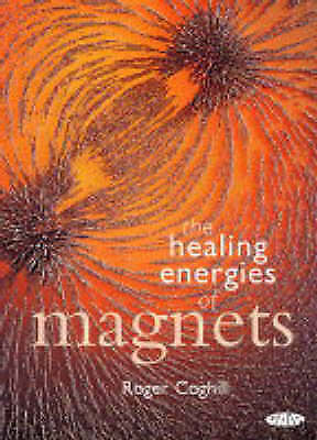 (Very Good)-The Healing Energies of Magnets (Paperback)-Coghill, Roger-185675224