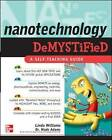 Nanotechnology Demystified by Linda Williams, Wade Adams (Paperback, 2006)