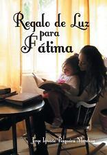 Regalo de Luz para Fátima (2014, Hardcover)