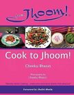 Cook to Jhoom! by Cheeku Bhasin (Paperback, 2012)