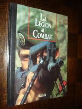 LA LEGION AU COMBAT - 1990 - Légion Etrangère