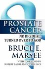 Prostate Cancer: No Big Deal: Turned Over to God by Bruce E Marsee (Paperback / softback, 2012)