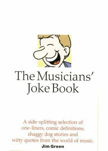 The Musicians' Joke Book By  James Green