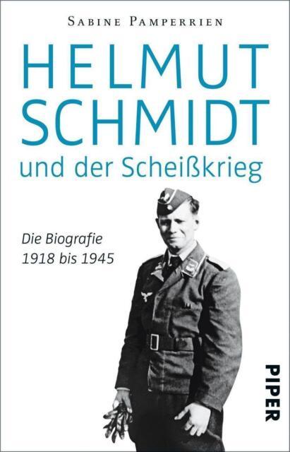 Helmut Schmidt und der Scheißkrieg ► Sabine Pamperrien ►►►UNGELESEN