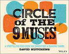 Circle of the 9 Muses: A Storytelling Field Guide for Innovators & Meaning Makers by David Hutchens (Paperback, 2015)