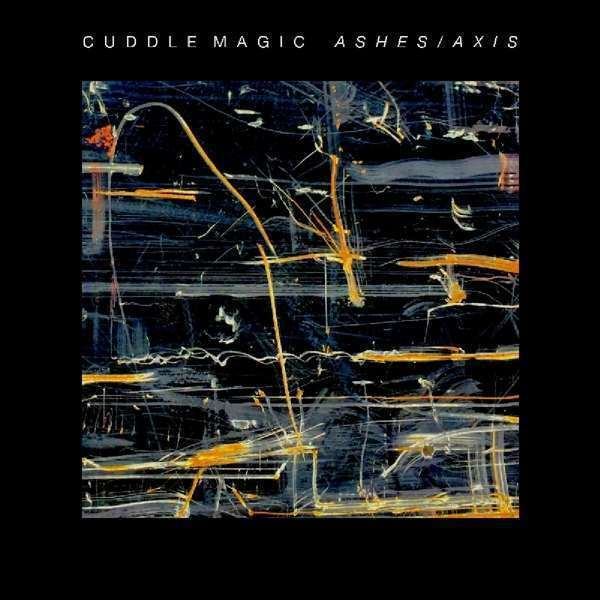 Cuddle Magic - Ashes / Axis Nuovo CD