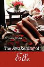 The Awakening of Elle by Armare Sohn (Paperback / softback, 2008)