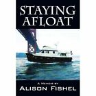 Staying Afloat: A Memoir by by Alison Fishel (Paperback / softback, 2013)