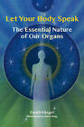 Let Your Body Speak: The Essential Nature of Our Organs by Ewald Kliegel (Paperback, 2013)