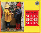 Shoes, Shoes, Shoes by Ann Morris (Hardback, 1998)