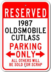1987 87 OLDSMOBILE CUTLASS Parking Sign