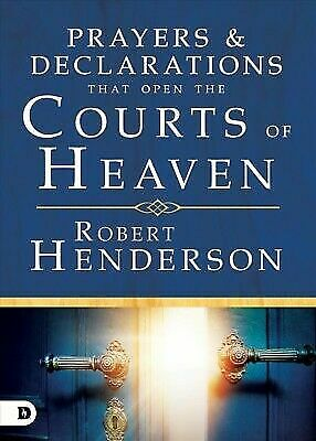 Prayers and Declarations That Open the Courts of Heaven by Robert Henderson  (2018, Hardcover) for sale online | eBay