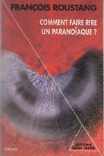 Comment Faire Rire un Paranoïaque - François Roustang - PSYCHANALYSE PATIENT