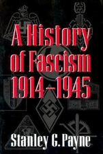 A History of Fascism, 1914-1945 by Stanley G. Payne (1996, Paperback)