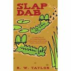 Slap DAB a Collection of 30 Stories Featuring Adventures and Animals Poetry an