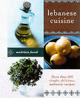 Lebanese Cuisine: More Than 200 Simple, Delicious, Authentic Recipes by Madelain Farah (Paperback, 2001)