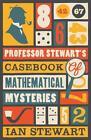 Professor Stewart's Casebook of Mathematical Mysteries von Ian Stewart (2015, Taschenbuch)
